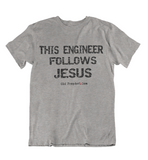 Mens t shirt This engineer follows JESUS - oldprophet.com