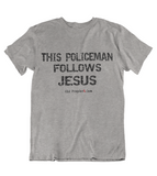 Mens t shirt This policeman follows JESUS - oldprophet.com