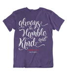 Womens t shirt Always be humble and kind - oldprophet.com