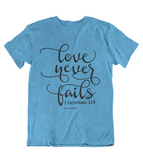 Womens t shirts Love never fails - oldprophet.com