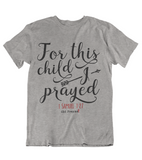 Womens T shirts For this child I prayed - oldprophet.com