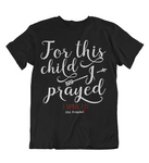 Mens t shirts For this child I prayed - oldprophet.com