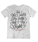 Womens t shirts Walk by faith not by sight - oldprophet.com
