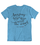 Womens t shirts Amazing Grace how sweet the sound - oldprophet.com