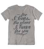 Womens T shirts For I know the plans I have for you - oldprophet.com