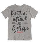 Womens t shirts Don't be afraid just believe - oldprophet.com