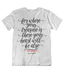 Womens t shirts Where your treasure is your heart will be - oldprophet.com