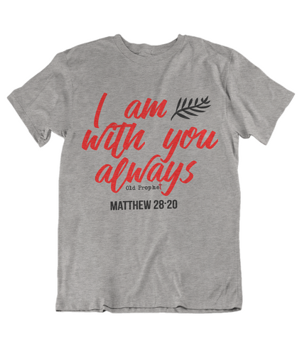 Womens t shirts I am with you always - oldprophet.com