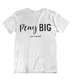 Mens t shirts Pray big - oldprophet.com