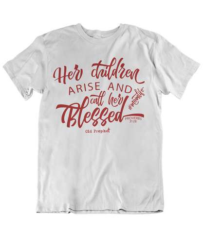 Womens t shirts Her children arise and call her blessed - oldprophet.com