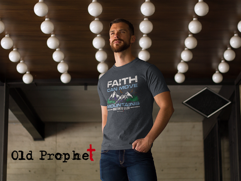 Mens t shirts Faith can move mountains - oldprophet.com