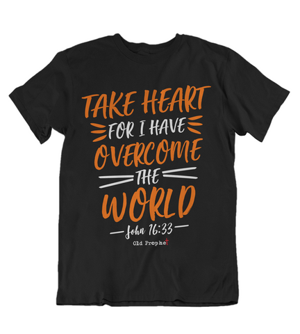 Mens t shirt Take heart for I have overcome the world - oldprophet.com