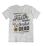 Womens t shirts Faith without works is dead - oldprophet.com