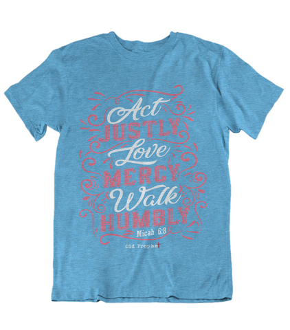 Womens t shirts Act justly love mercy walk humbly - oldprophet.com