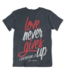 Mens t shirts Love never gives up - oldprophet.com