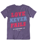 Womens T- shirts Love Never Fails - oldprophet.com