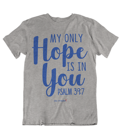 Womens t shirts My hope is in you - oldprophet.com