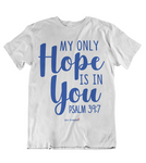 Mens t shirts My hope is in you - oldprophet.com