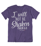 Womens t shirts I will not be shaken - oldprophet.com
