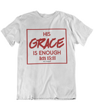 Womens t shirts His grace is enough - oldprophet.com