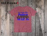 GOD BLESS THE POLICE WIFE - oldprophet.com
