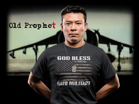 GOD BLESS OUR MILITARY - oldprophet.com