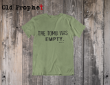 THE TOMB WAS EMPTY - oldprophet.com