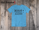 JESUS + RESURRECTION =EASTER - oldprophet.com