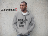 GOD FIRST BRO - oldprophet.com