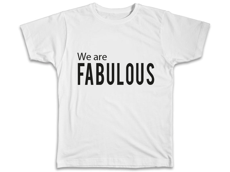 We Are Fabulous Shirt