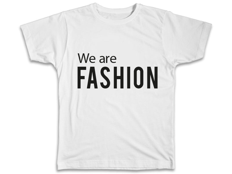 We Are Fashion Shirt