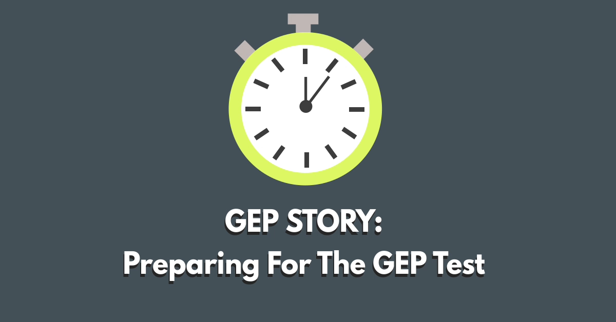 GEP Story 2: Preparing for the GEP Test