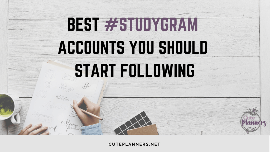 7 Best #Studygram Accounts You Need to Follow