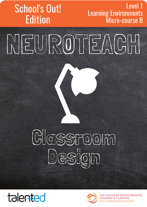 Neuroteach Level 1: Classroom Design (School's Out!)