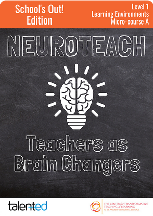 Neuroteach Level 1: Teachers as Brain Changers (School's Out!)