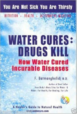 WATER CURES: DRUGS KILL