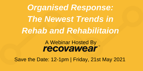 Join us for a webinar hosted by Recovawear on the topic of a organised response to rehab and rehabilitation