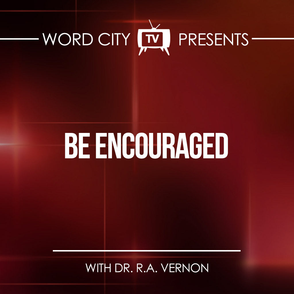 Be Encouraged The Series