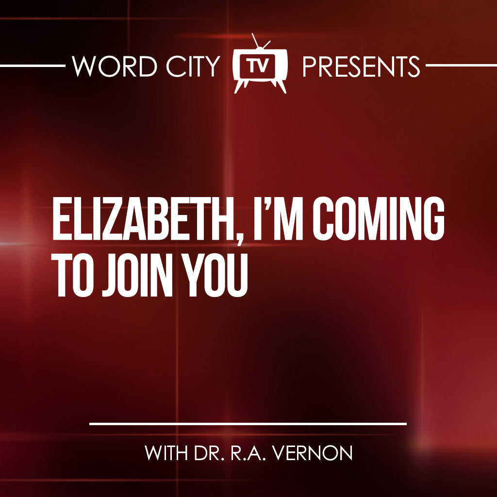 Elizabeth, I'm Coming to Join You