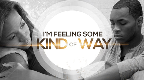 I'm Feeling Some Kind of Way - Series