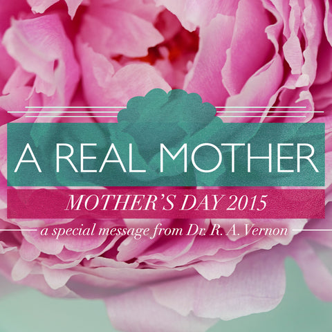 A Real Mother - Mother's Day 2015