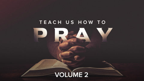 Teach Us How To Pray Volume 2 Series
