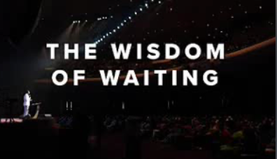 The Wisdom Of Waiting