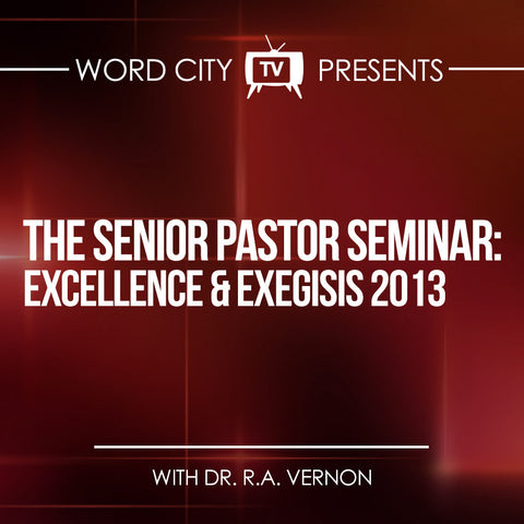 The Senior Pastor Seminar- Excellence And Exegesis 2013