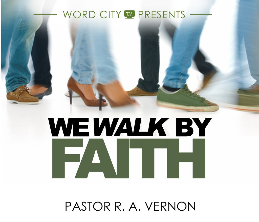 We Walk By The Faith
