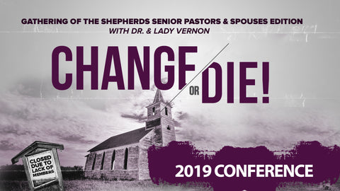 Gathering of the Shepherds 2019 Change or Die