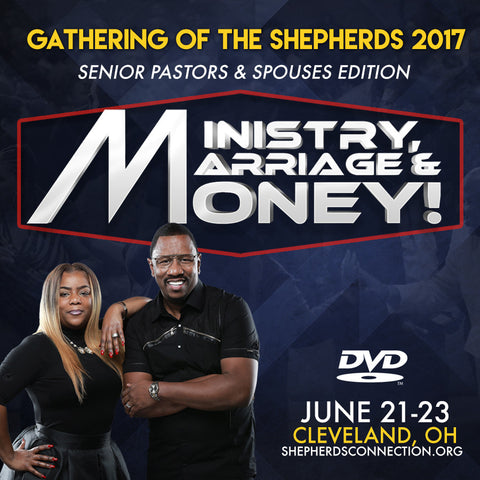 GATHERING OF THE SHEPHERDS 2017 MINISTRY MARRIAGE & MONEY SERIES
