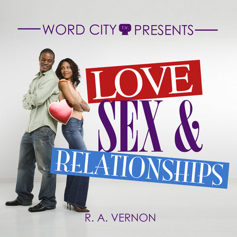 Love, Sex & Relationships - Series & Single Messages - (CD or DVD)