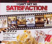 I Can't Get No Satisfaction - Series & Single Messages