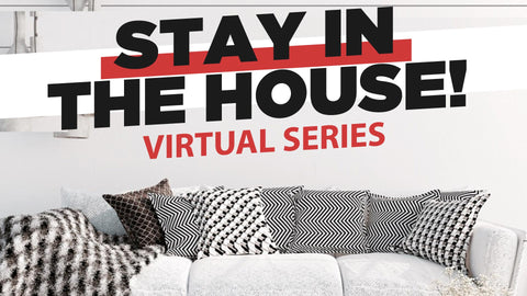Stay In The House Virtual Series